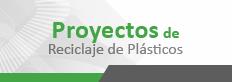 Proyectos de Reciclaje de Plásticos