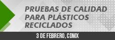 Pruebas de Calidad para Plásticos Reciclados